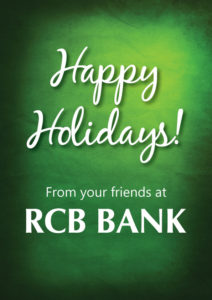 Happy holidays from your friends at R C B Bank.